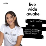 24. Hanli Hoefer: on self-love, therapy hangovers, adjusting failure & periods