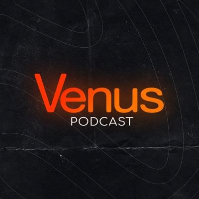 Venus Podcast:Venus Podcast