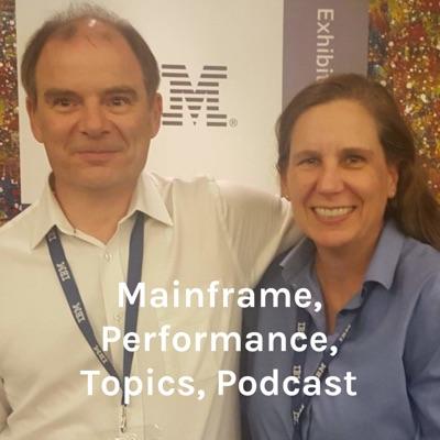 Mainframe, Performance, Topics Podcast
