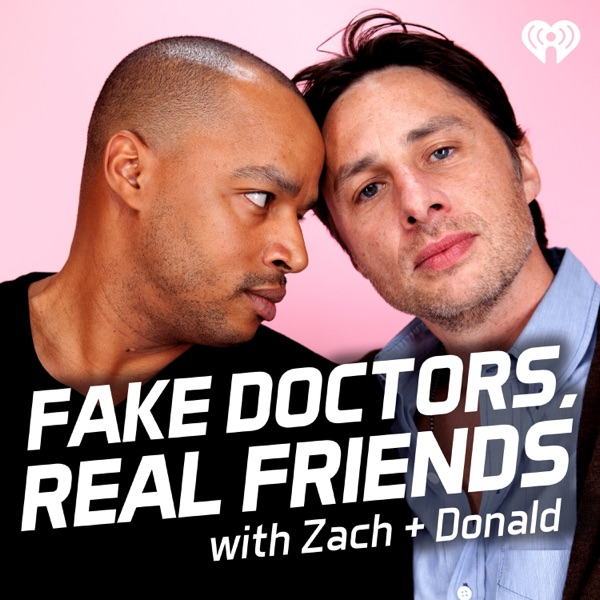 Fake Doctors, Real Friends with Zach and Donald image