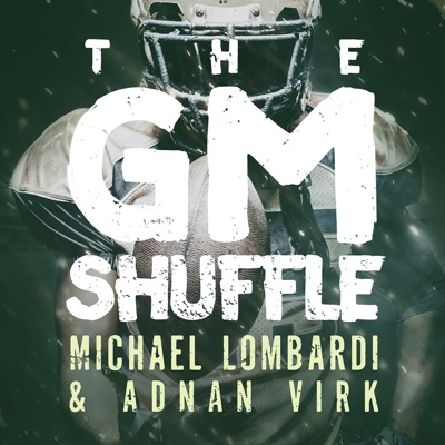 The GM Shuffle with Michael Lombardi and Adnan Virk:Cadence13