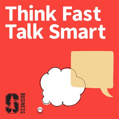 Think Fast, Talk Smart: Communication Techniques.:Stanford GSB