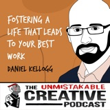 Daniel Kellogg | Fostering a Life That Leads to Your Best Work