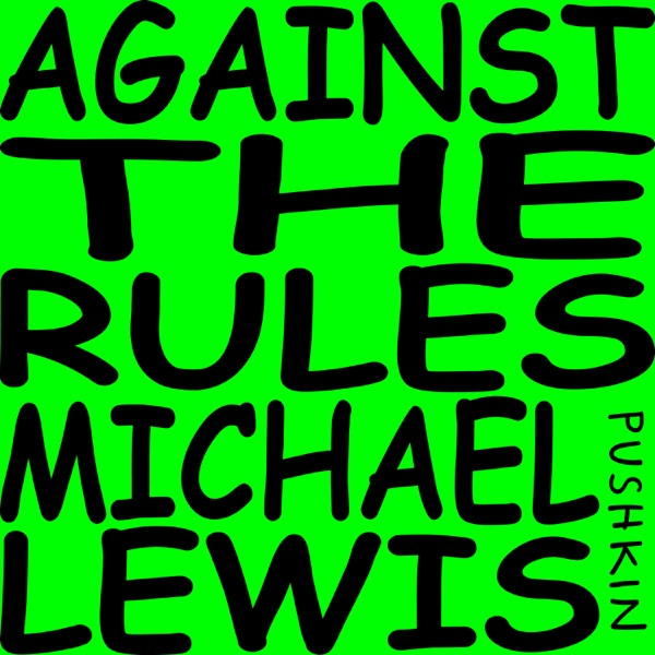 Against the Rules with Michael Lewis image