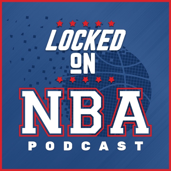 Locked On NBA – Daily Podcast On The National Basketball Association image