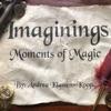 Imaginings: Moments of Magic artwork