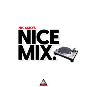 DJ Nicasio's Nice Mix