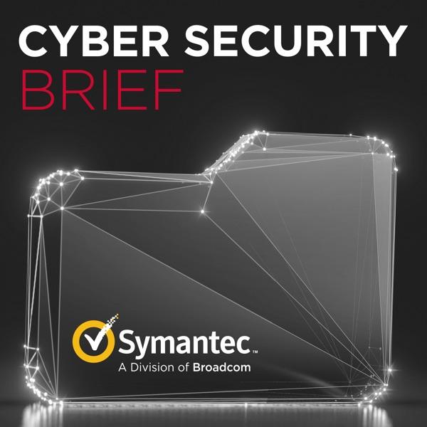 Symantec Cyber Security Brief Podcast Artwork