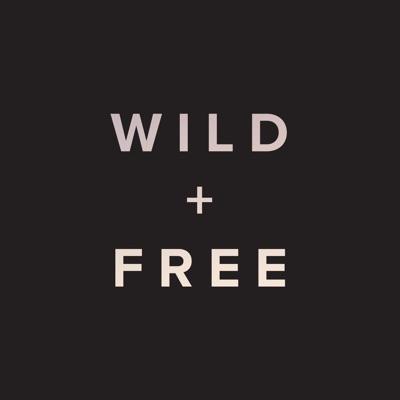 WILD + FREE:WILD + FREE