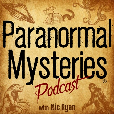 Paranormal Mysteries Podcast:Paranormal Mysteries   Supernatural & Unexplained Stories