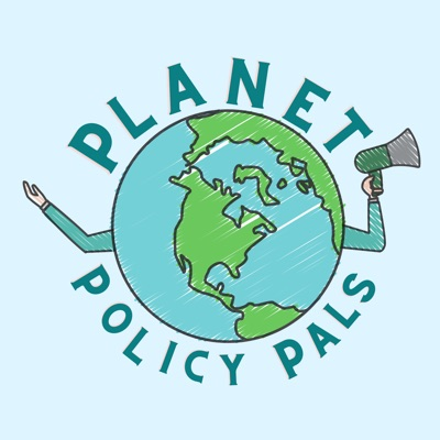 Planet Policy Pals Podcast