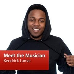 Kendrick Lamar: Meet the Musician