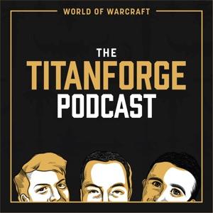Titanforge WoW Podcast