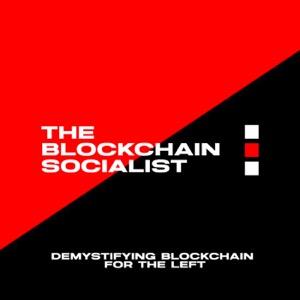 The Blockchain Socialist