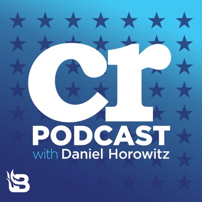 Conservative Review with Daniel Horowitz:Blaze Podcast Network