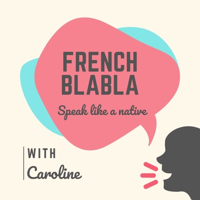 French Blabla:Speak Like a native