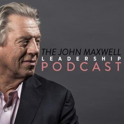 The John Maxwell Leadership Podcast:John Maxwell