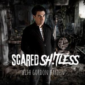 Scared Sh!tless with Gordon Hayden