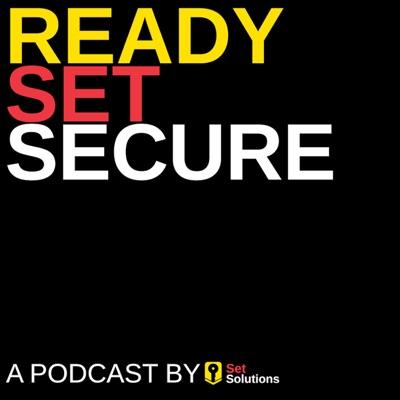 Ready, Set, Secure