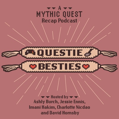 Questie Besties:Charlotte Nicdao, Ashly Burch, Imani Hakim, Jessie Ennis, David Hornsby