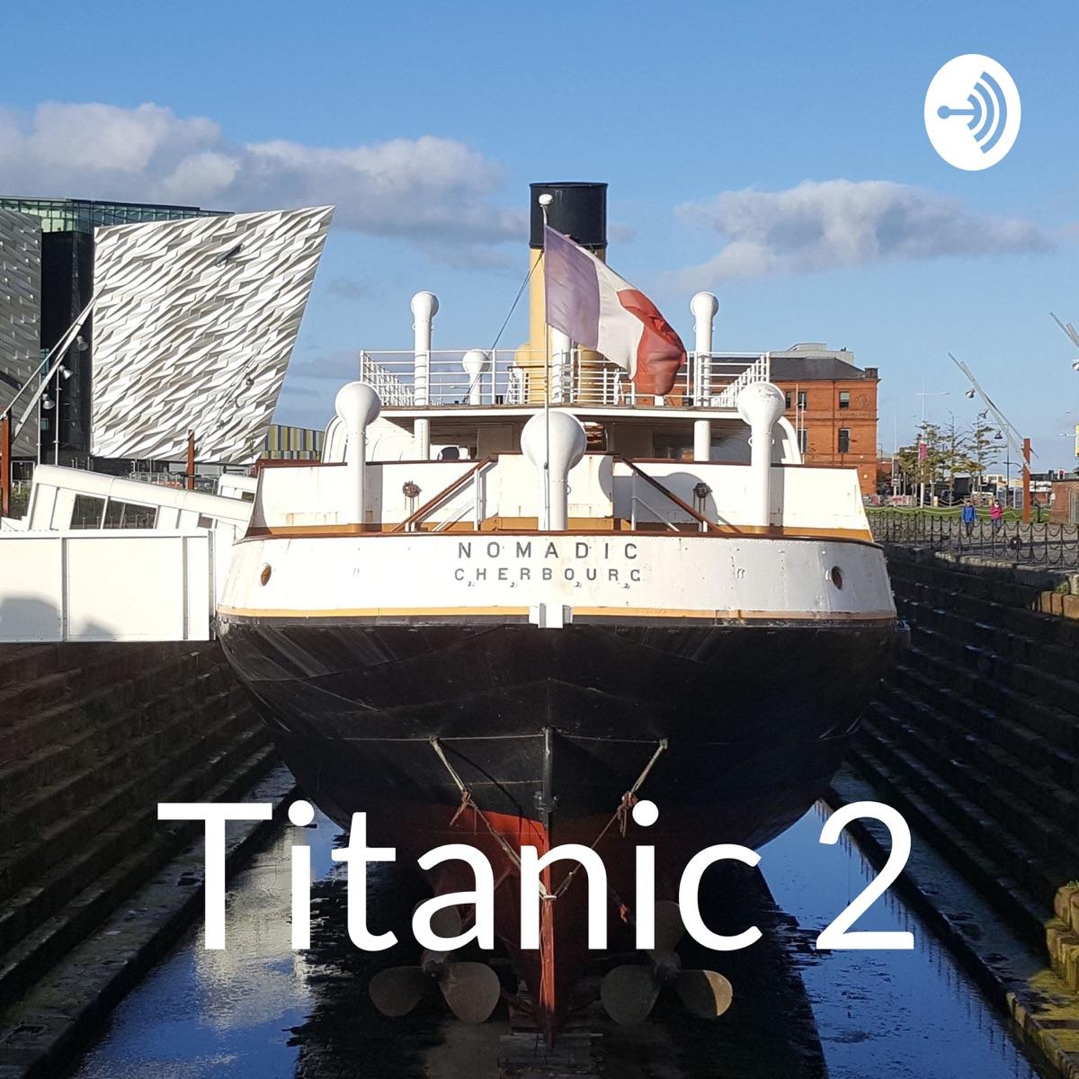Titanic 2 – Podcast – Podtail
