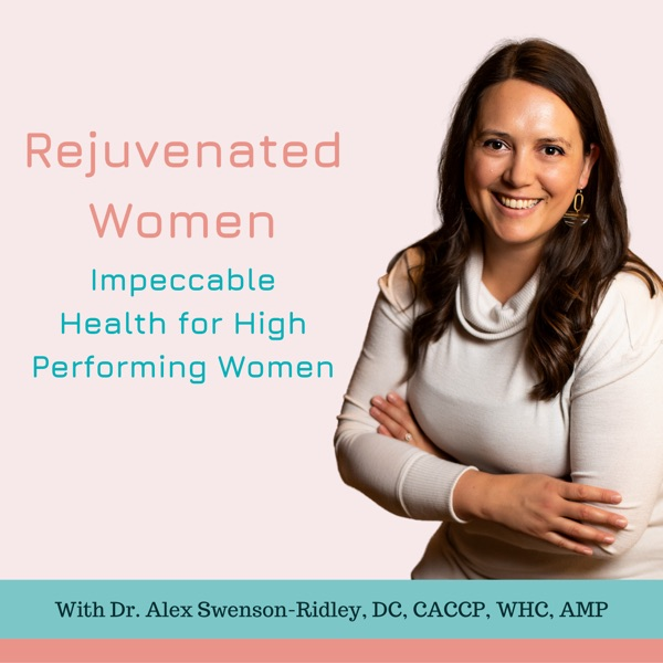 Rejuvenated Women: Impeccable Health for High Performing Women Artwork
