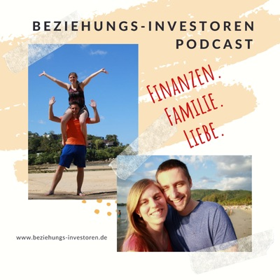 Beziehungs-Investoren Podcast: Finanzen. Familie. Liebe
