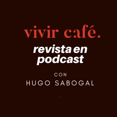 Vivir Café Revista en Podcast