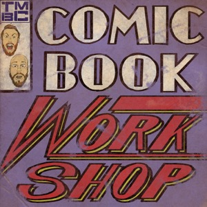 Comic Book Workshop | A Podcast About Making Comics