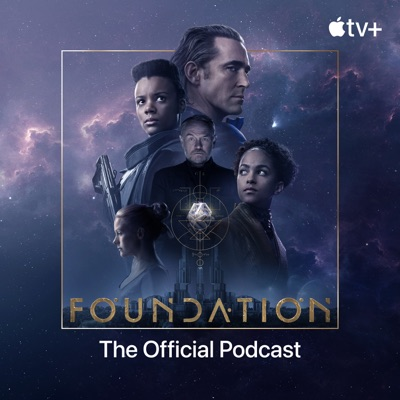 Foundation: The Official Podcast:Apple TV+