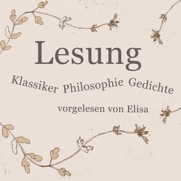 Lesung - Klassiker, Philosophie, Gedichte Literatur von Goethe, Heine, Kant, Nietzsche, Lessing… Gelesen von Elisa Demonki