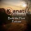 Kanati Wildlife's Build the Hunt Podcast artwork