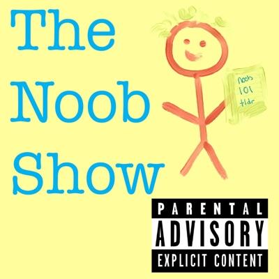 The Noob Show