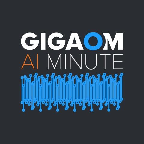 Gigaom AI Minute