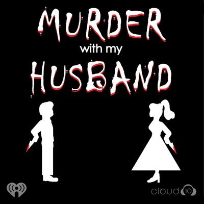 Murder With My Husband:Cloud10 & iHeartRadio