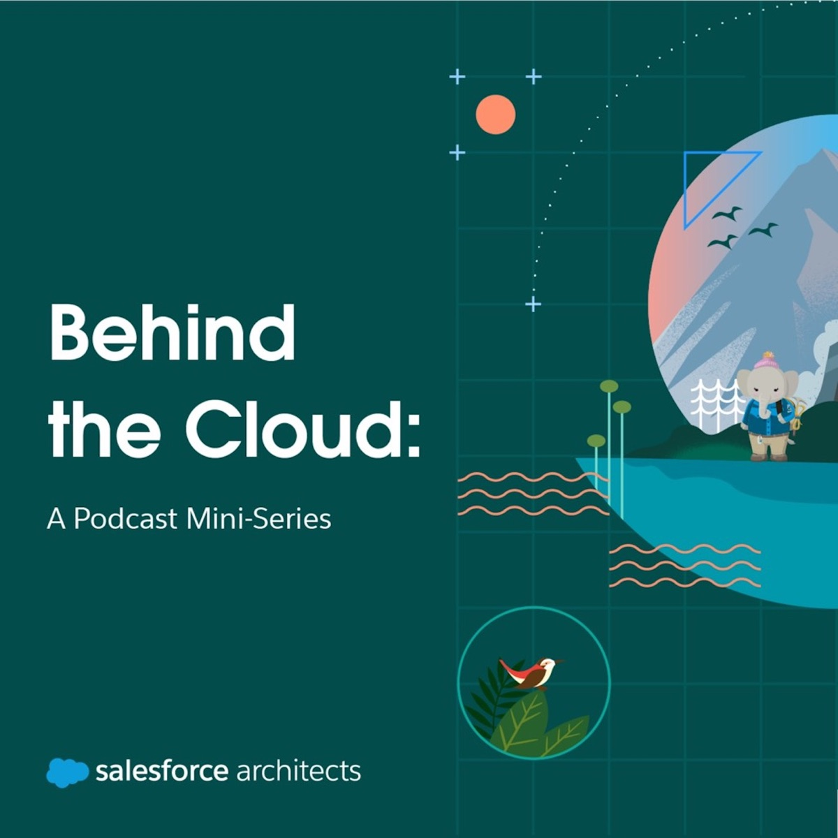 Behind the Cloud: A Salesforce Architect's Podcast Mini-Series