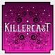 KillerCast