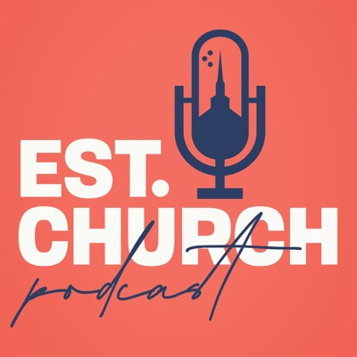EST. - For the Established Church with Sam Rainer and Josh King