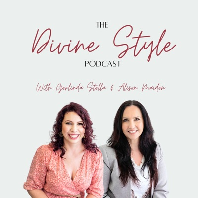 The Divine Style Podcast with Gerlinda Stella and Alison Maiden