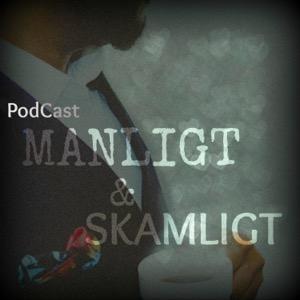 Manligt & Skamligt Podcast