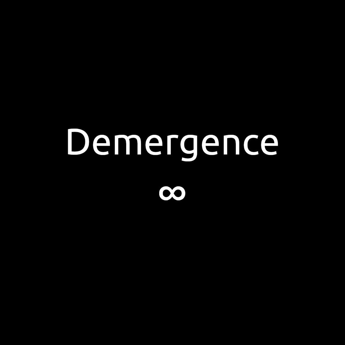 Demergence