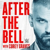 Image of WWE After The Bell with Corey Graves podcast