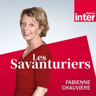Les Savanturiers:France Inter