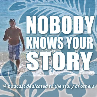 Nobody Knows Your Story