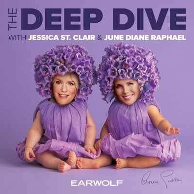 The Deep Dive with Jessica St. Clair and June Diane Raphael:Earwolf & Jessica St. Clair, June Diane Rapheal