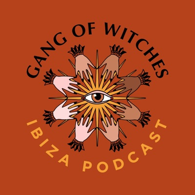 Gang Of Witches - Ibiza Podcast