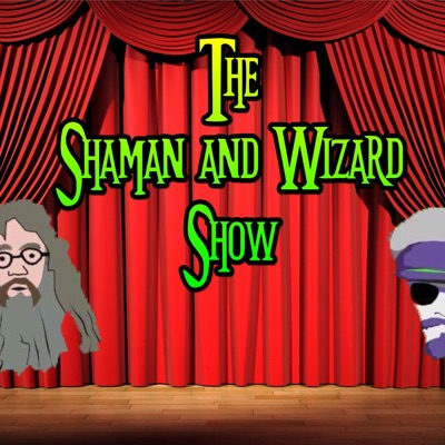 The Shaman and Wizard show