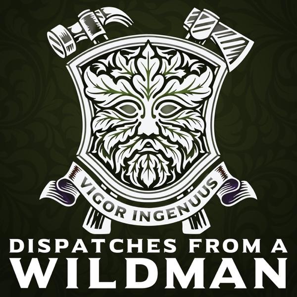 Dispatches From A Wildman Artwork