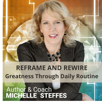 Rewiring Your Brain for Greatness!