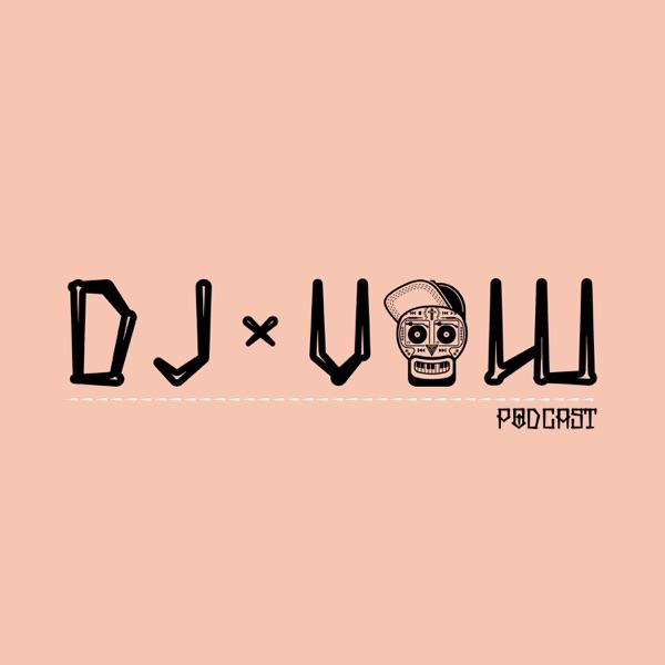 DJ Vow's Podcast